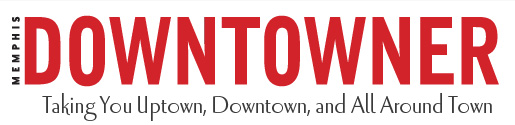 Memphis Downtowner Magazine - Taking You Uptown, Downtown, and All Around Town